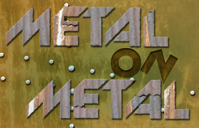 Metal on Metal Text